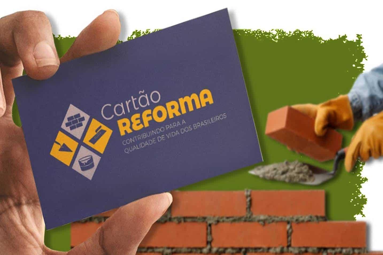 Dinheiro é liberado por meio do programa Cartão Reforma.